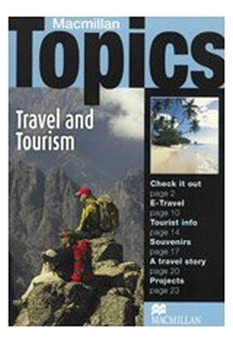 Macmillan Topics: Intermediate Travel & Tourism: Travel and Tourism