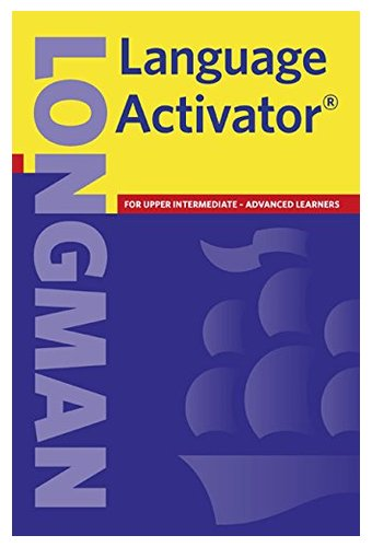 Longman Language Activator: for upper intermediate - Advanced Learners