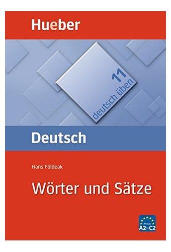 Deutsch Uben: Worter uns Satze - Satzgeruste fiu Fortgescrittene