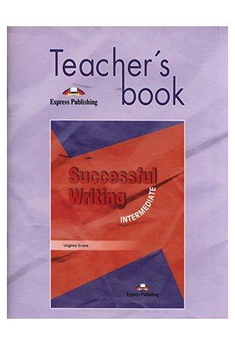 Successful Writing: Intermediate Teacher