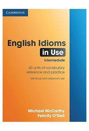 English Idioms in Use: Intermediate