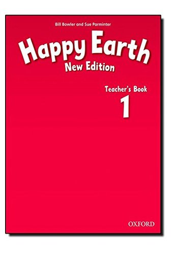 Happy Earth: 1 New Edition: Teacher