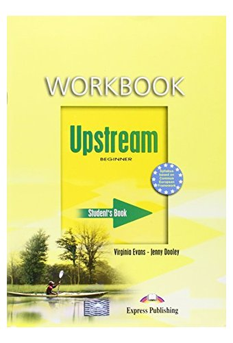 Upstream: Beginner A1+ Workbook Student