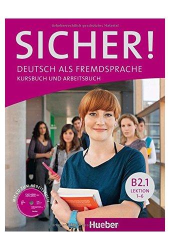 Sicher: in Teilbanden: Kurs- und Arbeitsbuch B2.1 Lektion 1-6 mit Audio-CD