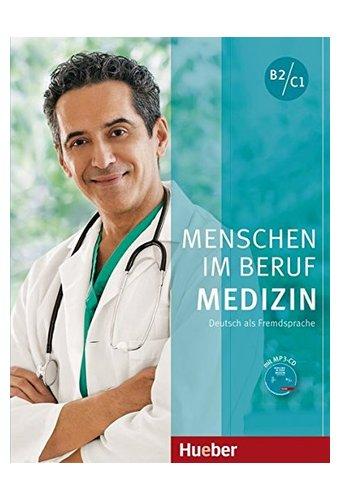 Menschen im Beruf - Medizin: Kursbuch B2/C1 mit MP3-CD