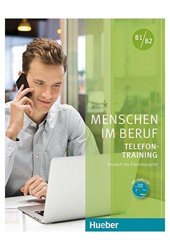 Menschen im Beruf Telefontraining: Kursbuch B1/B2 mit Audio-CD
