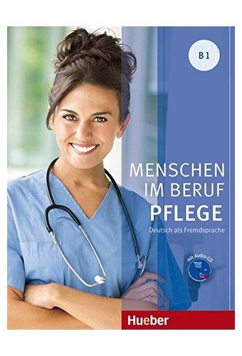 Menschen Im Beruf Pflege: Kursbuch B1 + CD