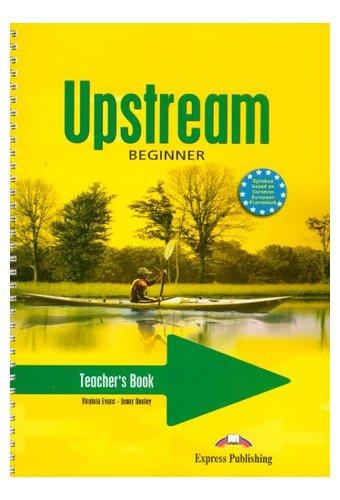 Upstream: Beginner A1+ Teacher