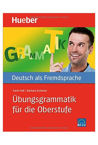 Hueber Dictionaries and Study-aids: Ubungsgrammatik Fur Die Oberstufe
