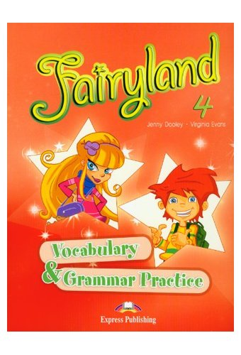 Fairyland: 4 Vocabulary & Grammar Practice
