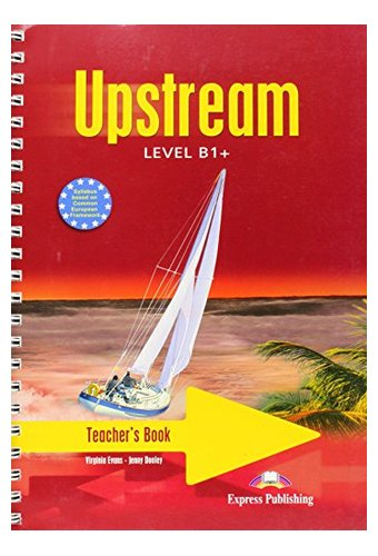 Upstream: Level B1+ Teacher