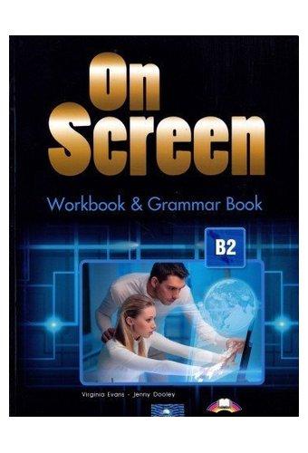 On Screen: B2 Workbook & Grammar Book