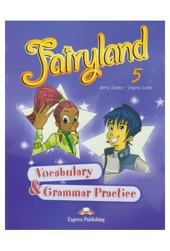 Fairyland: 5 Vocabulary and Grammar Practice