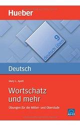 Deutsch Uben: Wortschatz und mehr - Ubungen fur die Mittel- und Oberstufe - 2. Auflage