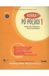 Hurra!!! Po polsku: Podrecznik Nauczyciela 1