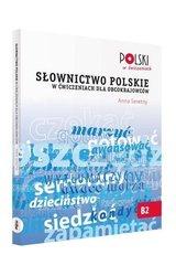 Polski w Cwiczeniach: Slownictwo polskie w cwiczeniach dla obcokrajowcow